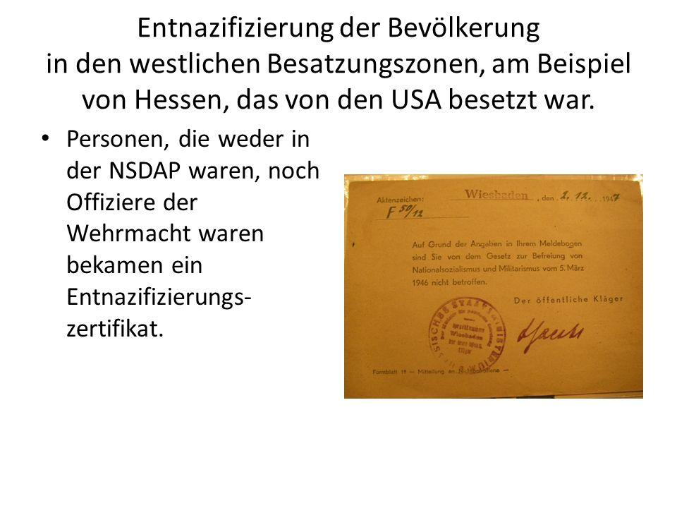 Entnazifizierung der Bevölkerung in den westlichen Besatzungszonen, am Beispiel von Hessen, das von den USA besetzt war. Personen, die weder in der NS
