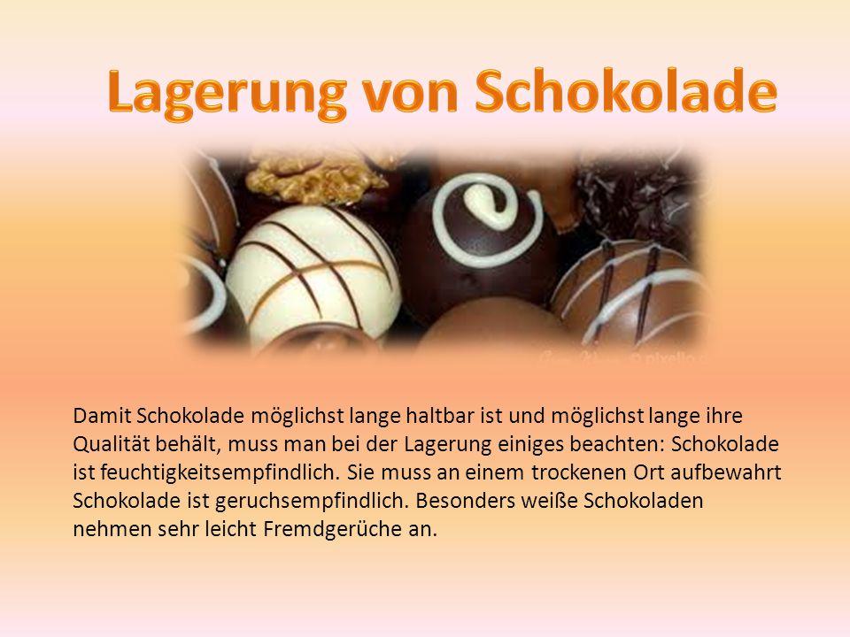 Damit Schokolade möglichst lange haltbar ist und möglichst lange ihre Qualität behält, muss man bei der Lagerung einiges beachten: Schokolade ist feuc