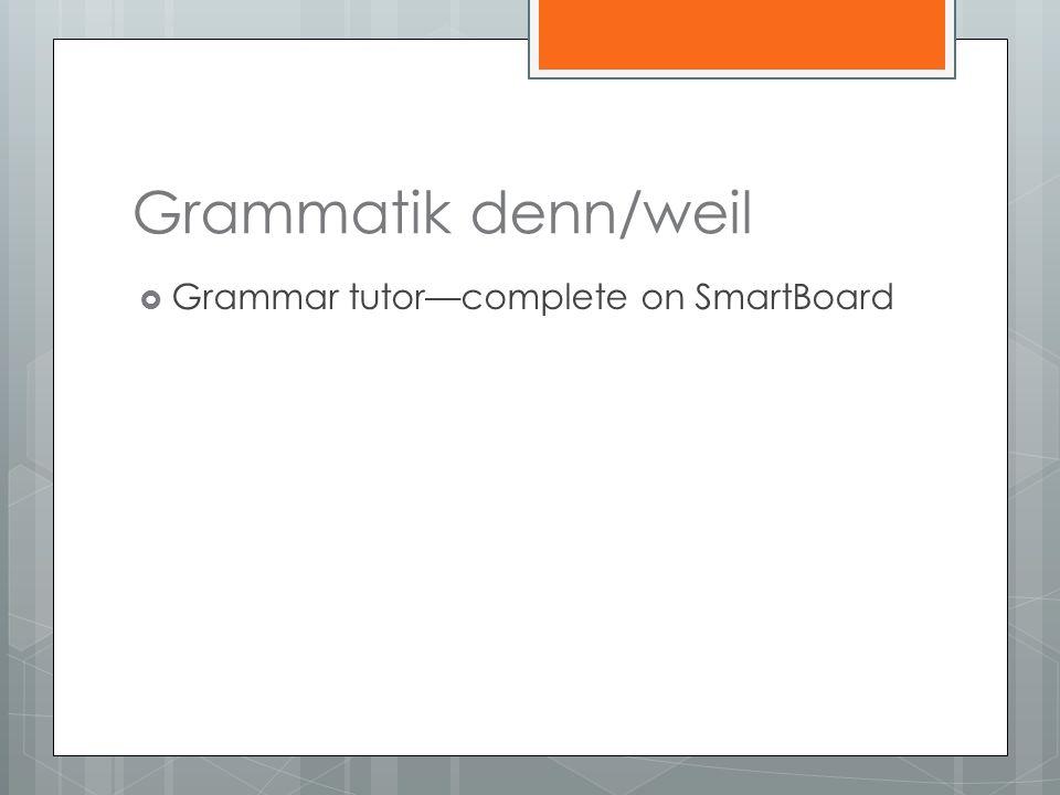 Grammatik denn/weil Grammar tutorcomplete on SmartBoard