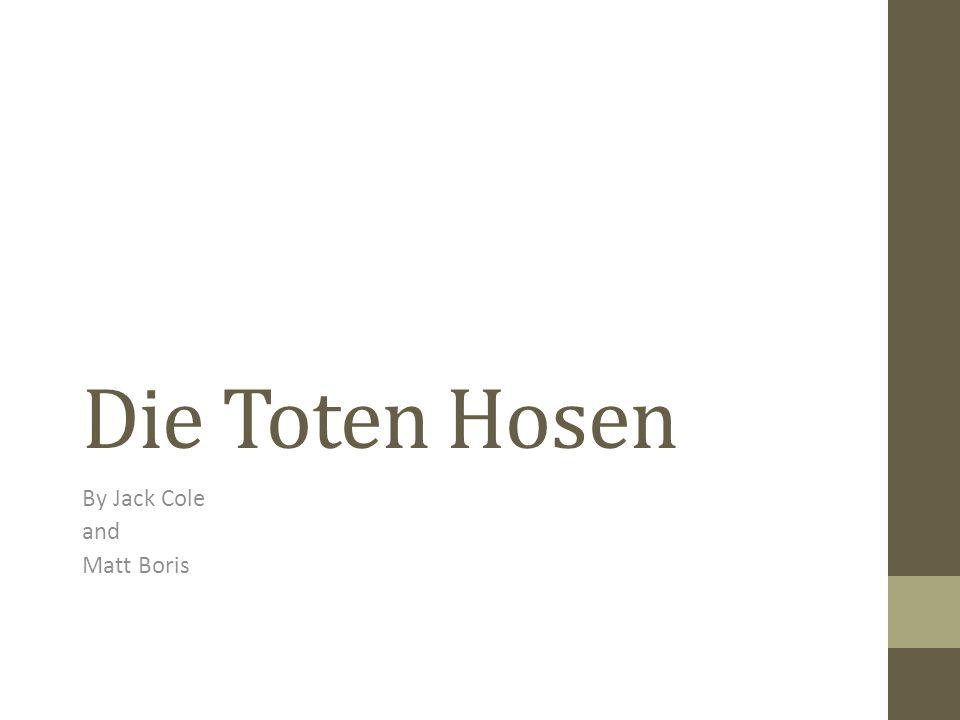 Die Toten Hosen By Jack Cole and Matt Boris