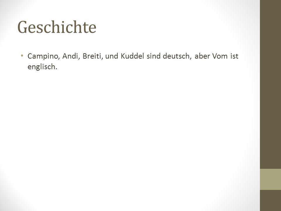 Geschichte Campino, Andi, Breiti, und Kuddel sind deutsch, aber Vom ist englisch.
