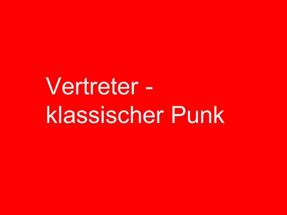 Vertreter - klassischer Punk