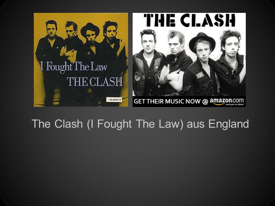 The Clash (I Fought The Law) aus England