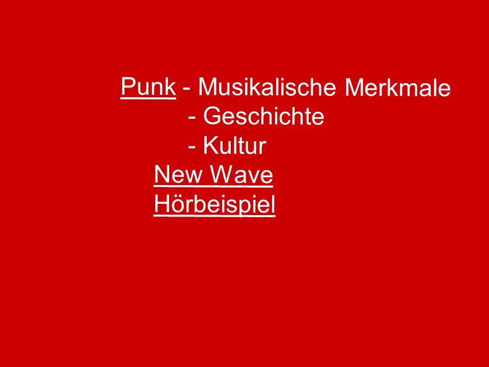Punk - Musikalische Merkmale - Geschichte - Kultur New Wave Hörbeispiel