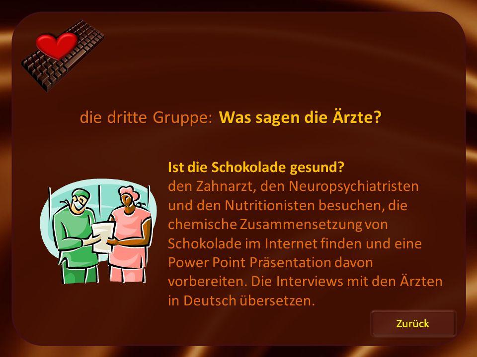 Zurück die dritte Gruppe: Was sagen die Ärzte? Ist die Schokolade gesund? den Zahnarzt, den Neuropsychiatristen und den Nutritionisten besuchen, die c