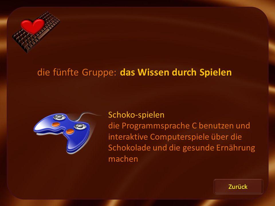 Zurück die fünfte Gruppe: das Wissen durch Spielen Schoko-spielen die Programmsprache C benutzen und interaktive Computerspiele über die Schokolade un