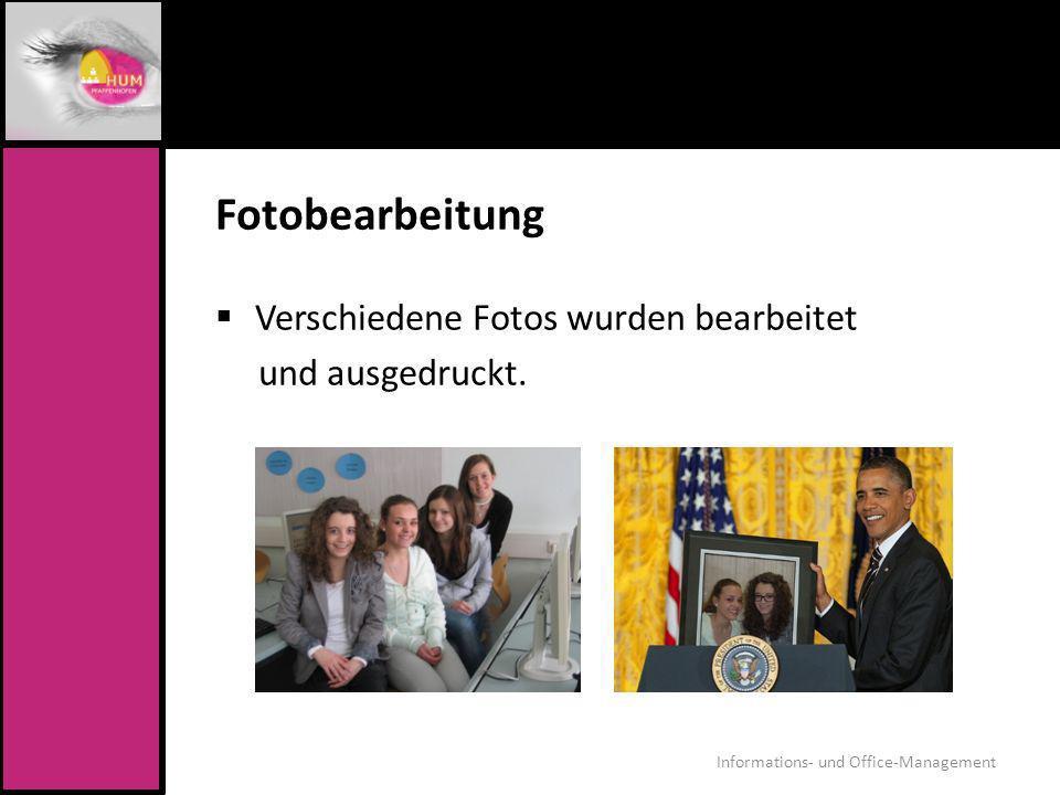 Fotobearbeitung Verschiedene Fotos wurden bearbeitet und ausgedruckt. Informations- und Office-Management