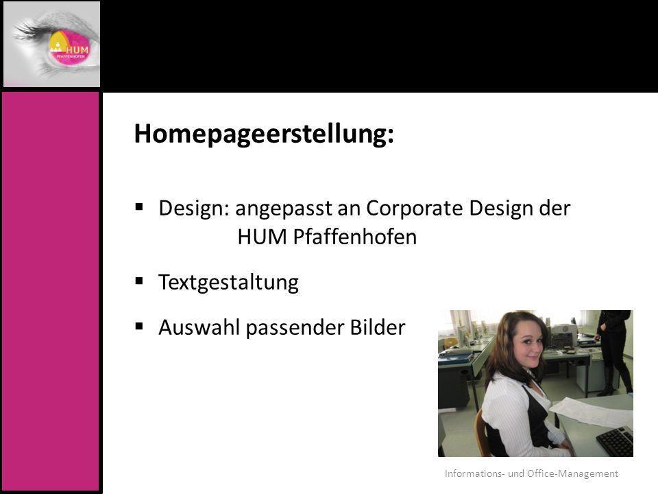 Homepageerstellung: Design: angepasst an Corporate Design der HUM Pfaffenhofen Textgestaltung Auswahl passender Bilder Informations- und Office-Manage