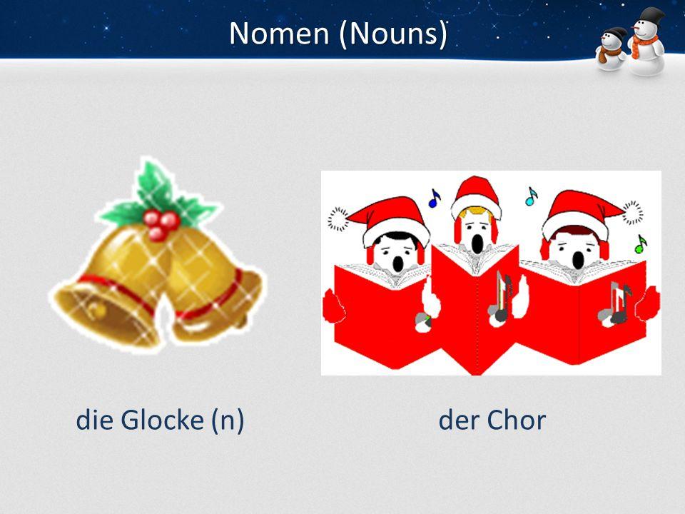 Nomen (Nouns) die Glocke (n)der Chor