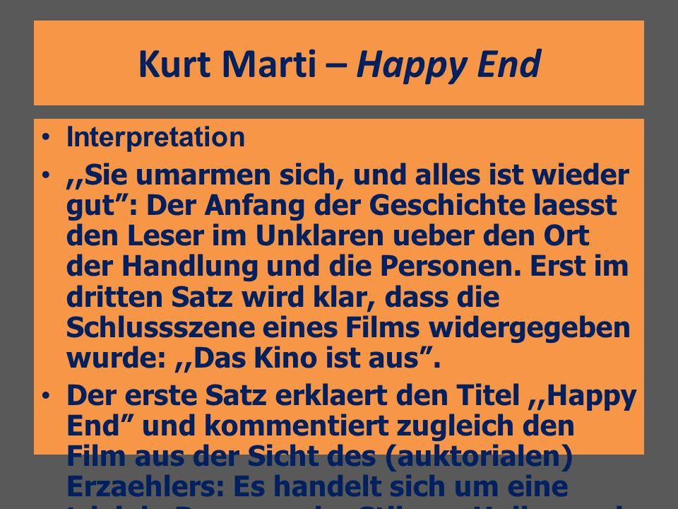 Kurt Marti – Happy End Interpretation,,Sie umarmen sich, und alles ist wieder gut: Der Anfang der Geschichte laesst den Leser im Unklaren ueber den Or