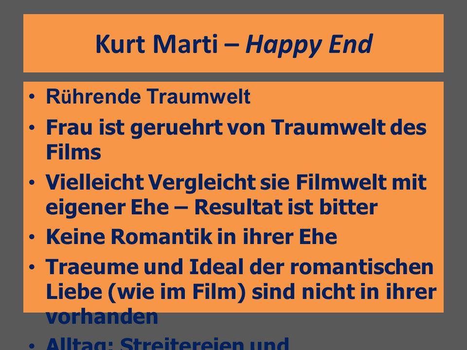Kurt Marti – Happy End R ü hrende Traumwelt Frau ist geruehrt von Traumwelt des Films Vielleicht Vergleicht sie Filmwelt mit eigener Ehe – Resultat is