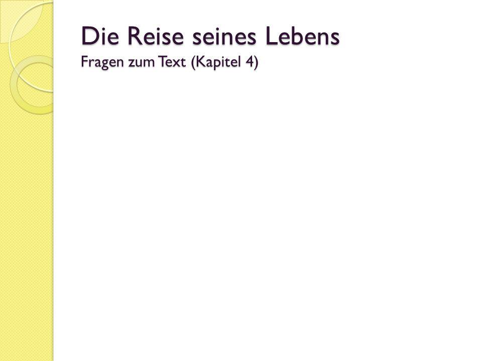 Die Reise seines Lebens Fragen zum Text (Kapitel 4)