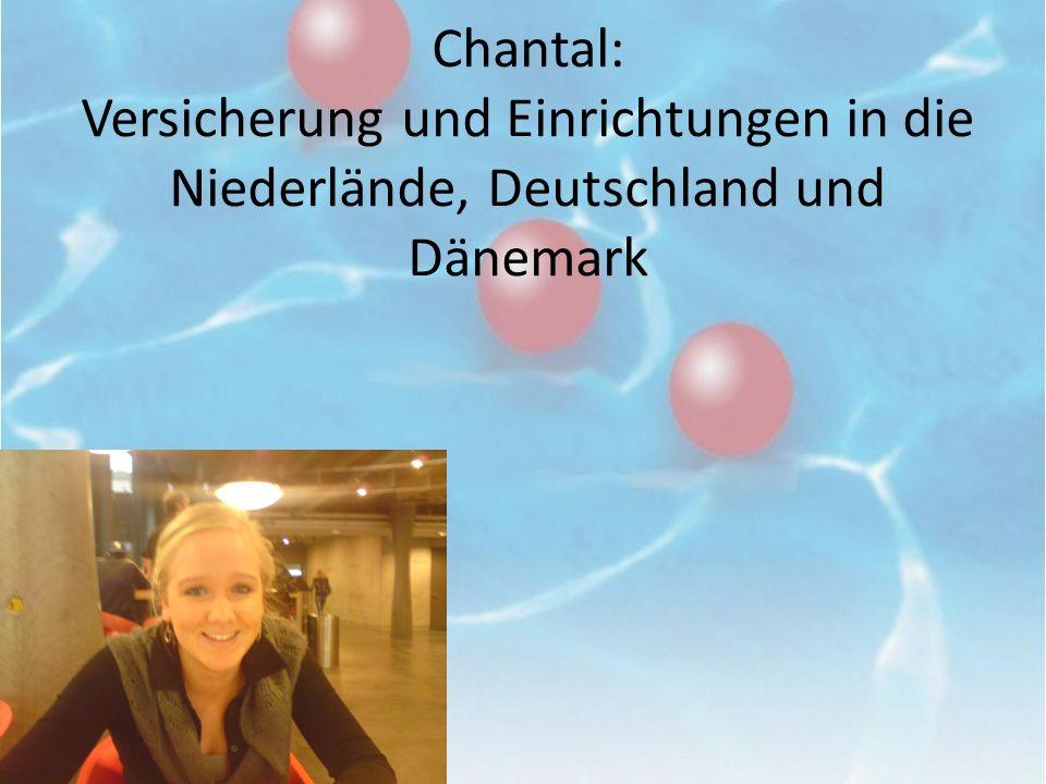 Chantal: Versicherung und Einrichtungen in die Niederlände, Deutschland und Dänemark