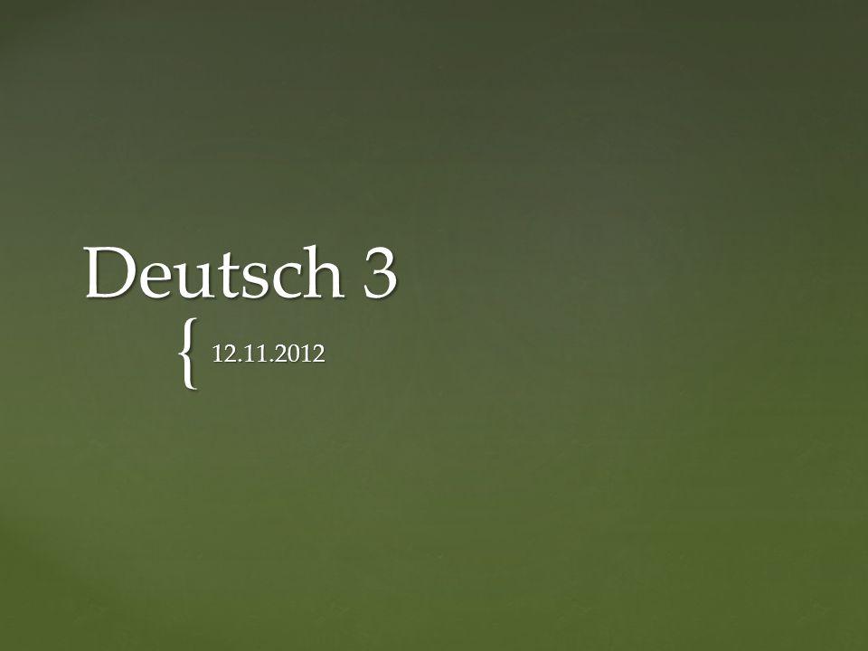 { Deutsch 3 12.11.2012