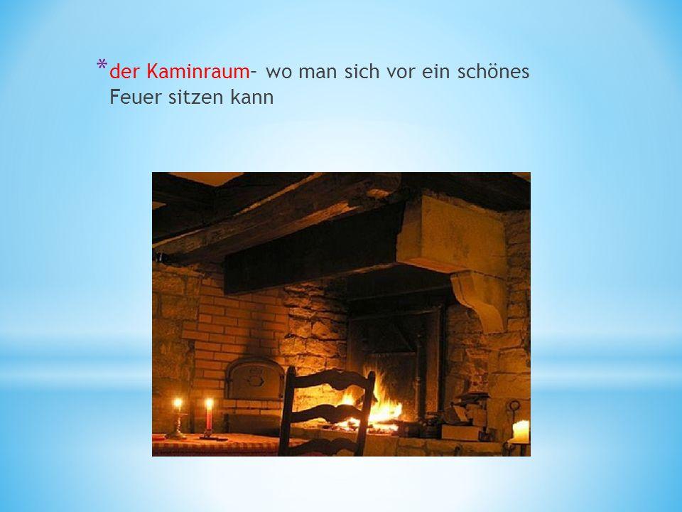 * der Kaminraum– wo man sich vor ein schönes Feuer sitzen kann