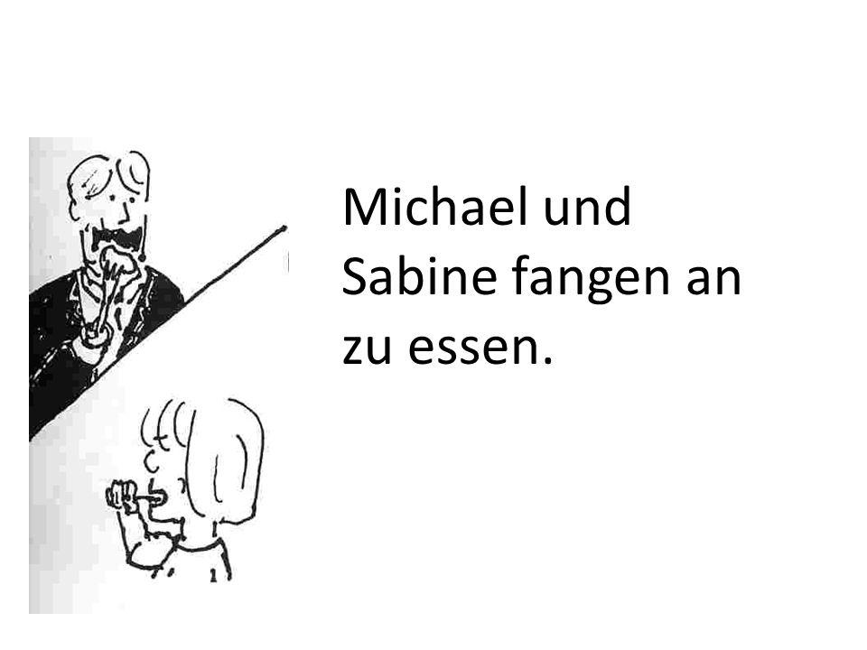 Michael und Sabine fangen an zu essen.
