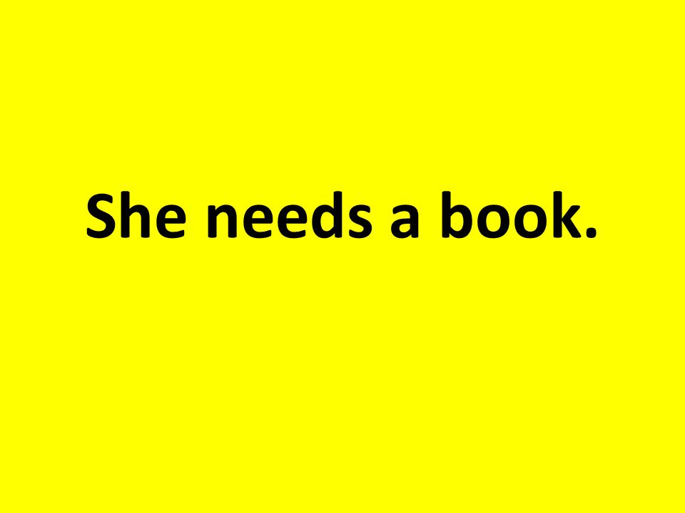 She needs a book.