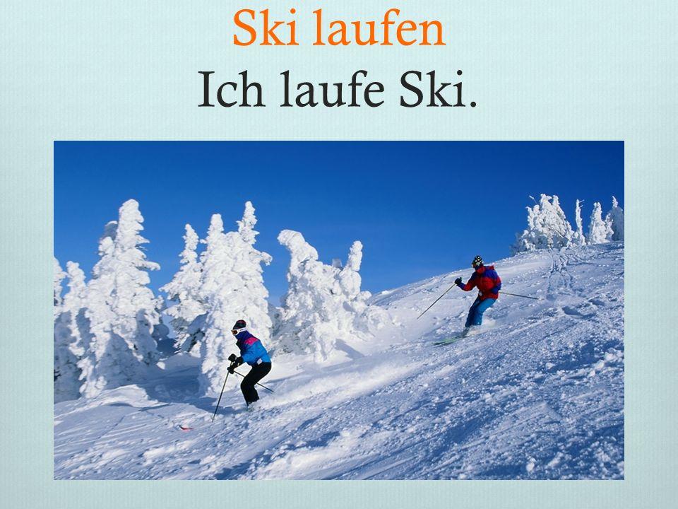 Ski laufen Ich laufe Ski.