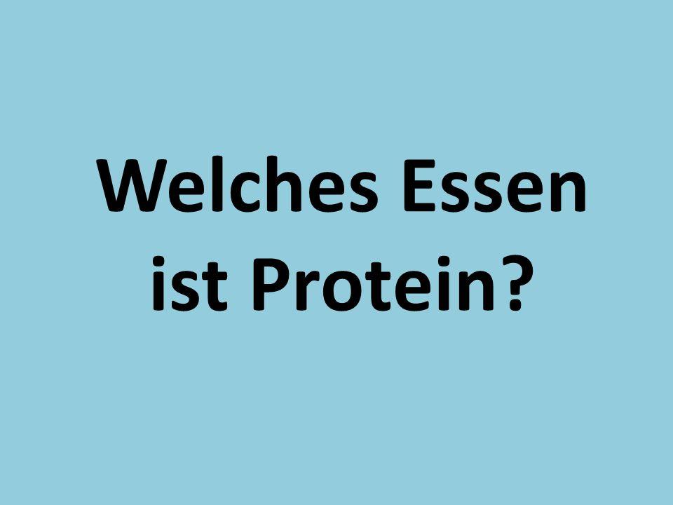 Welches Essen ist Protein?
