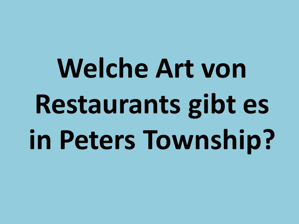 Welche Art von Restaurants gibt es in Peters Township