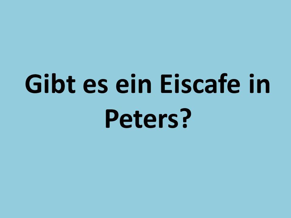 Gibt es ein Eiscafe in Peters?
