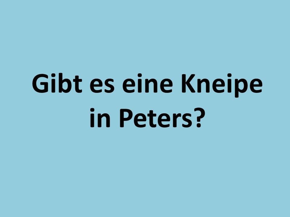 Gibt es eine Kneipe in Peters?