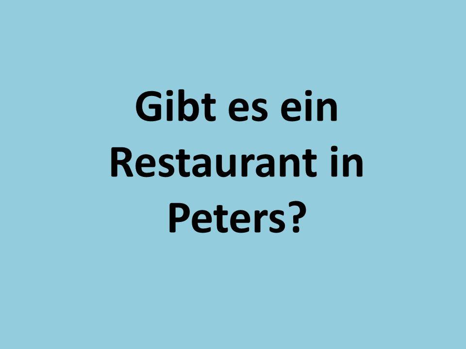 Gibt es ein Restaurant in Peters