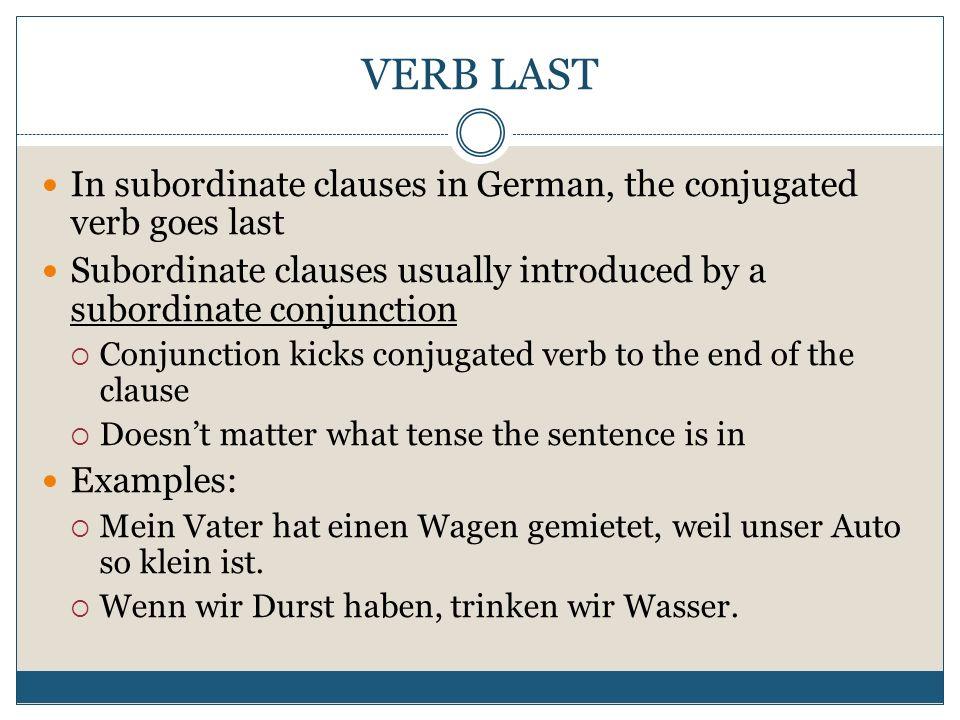 SUBORDNIATE CONJUNCTIONS Auf DeutschAuf Englisch alswhen (in the past) wennwhen (whenever) dassthat weilbecause damitso that obwohlalthough dasince; because währendwhile; during obwhether