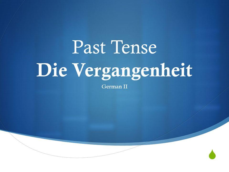 Past Tense Die Vergangenheit German II