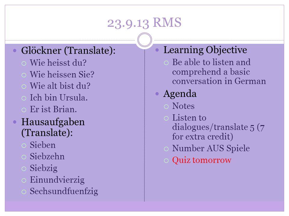23.9.13 RMS Glöckner (Translate): Wie heisst du. Wie heissen Sie.