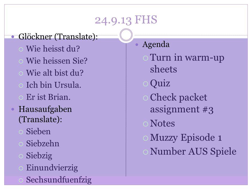 24.9.13 FHS Glöckner (Translate): Wie heisst du. Wie heissen Sie.