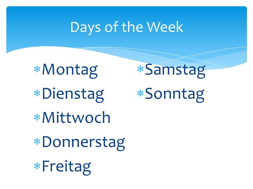 Days of the Week Montag Dienstag Mittwoch Donnerstag Freitag Samstag Sonntag