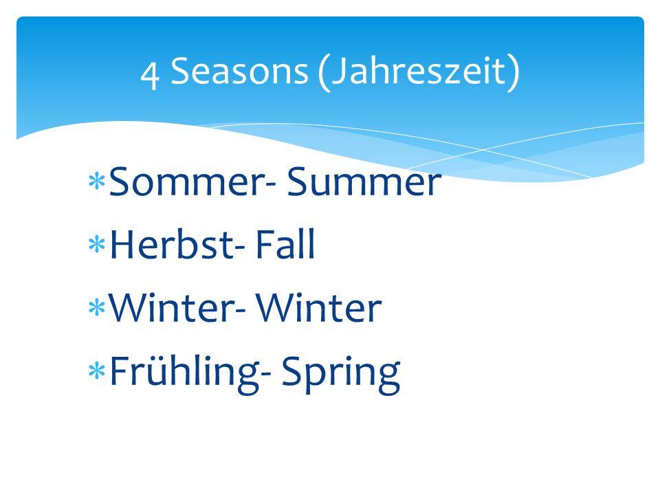 4 Seasons (Jahreszeit) Sommer- Summer Herbst- Fall Winter- Winter Frühling- Spring