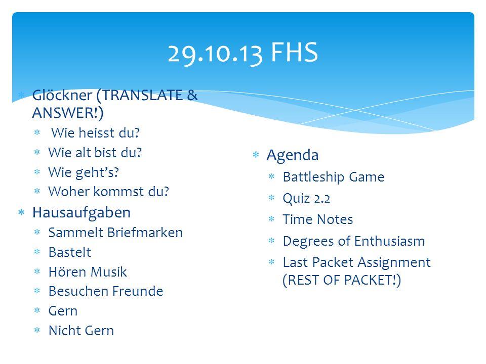 29.10.13 FHS Glöckner (TRANSLATE & ANSWER!) Wie heisst du.