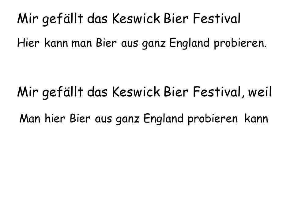 Mir gefällt das Keswick Bier Festival Hier kann man Bier aus ganz England probieren.