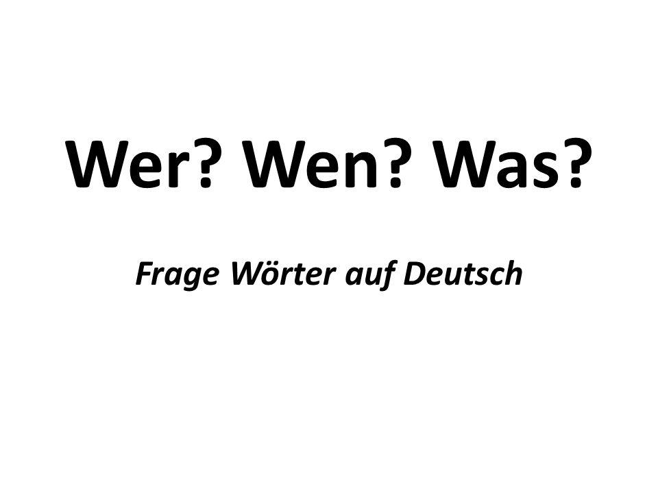 Wer? Wen? Was? Frage Wörter auf Deutsch