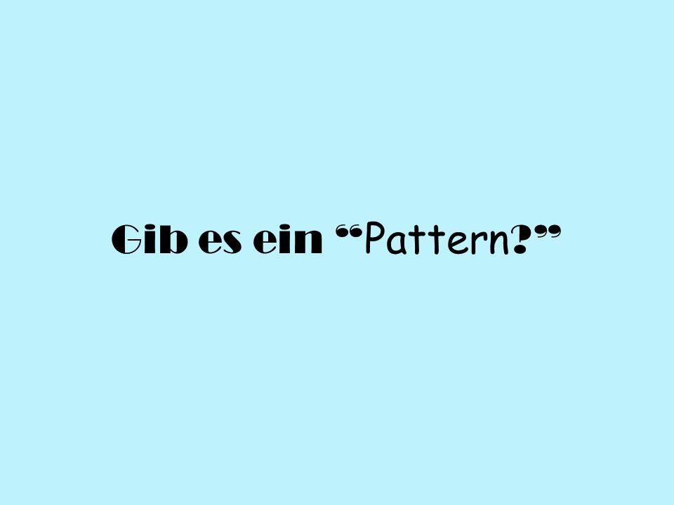 Gib es ein Pattern ?