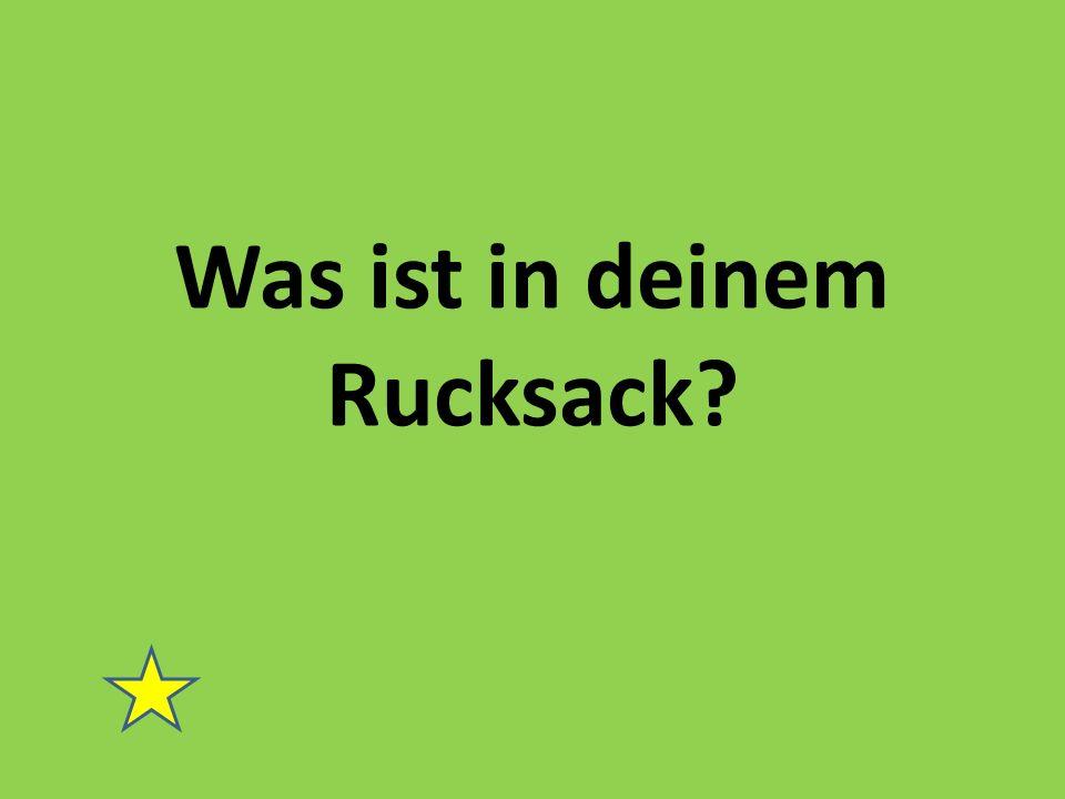 Was ist in deinem Rucksack?