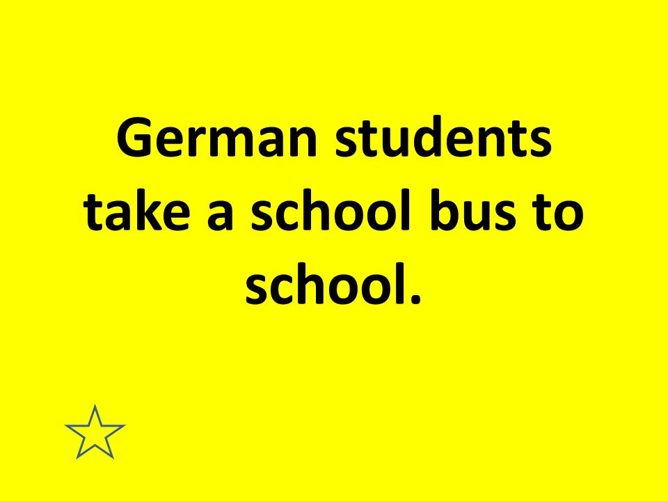 German students take a school bus to school.