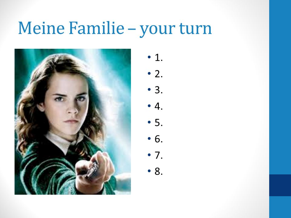 Meine Familie – your turn 1. 2. 3. 4. 5. 6. 7. 8.