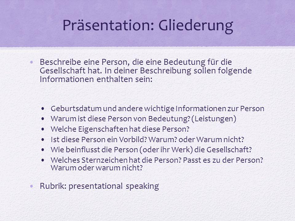 Präsentation: Gliederung Beschreibe eine Person, die eine Bedeutung für die Gesellschaft hat.