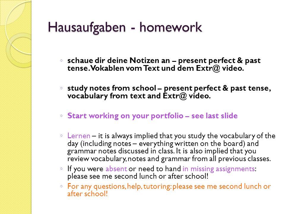 Hausaufgaben - homework schaue dir deine Notizen an – present perfect & past tense.
