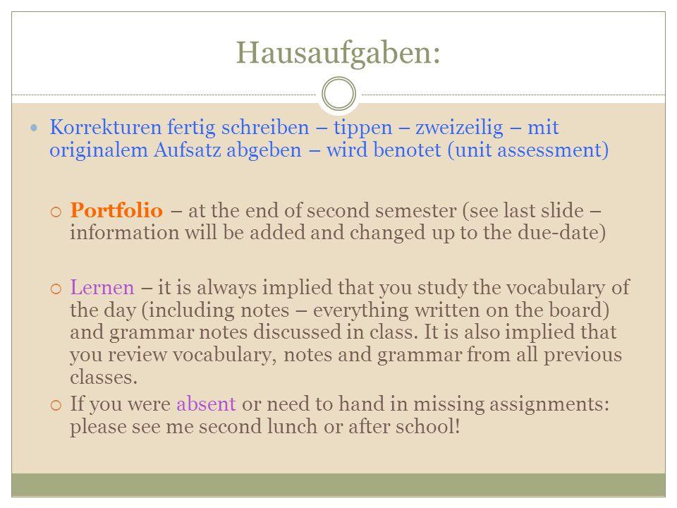 Hausaufgaben: Korrekturen fertig schreiben – tippen – zweizeilig – mit originalem Aufsatz abgeben – wird benotet (unit assessment) Portfolio – at the