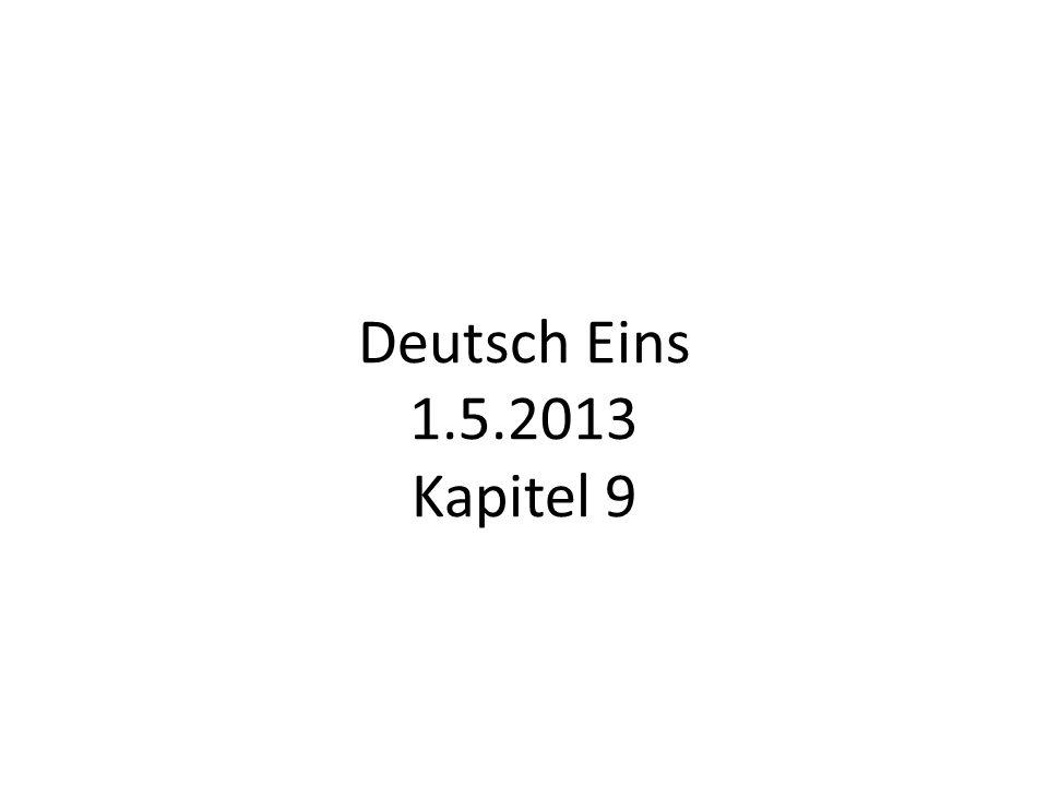 Deutsch Eins 1.5.2013 Kapitel 9
