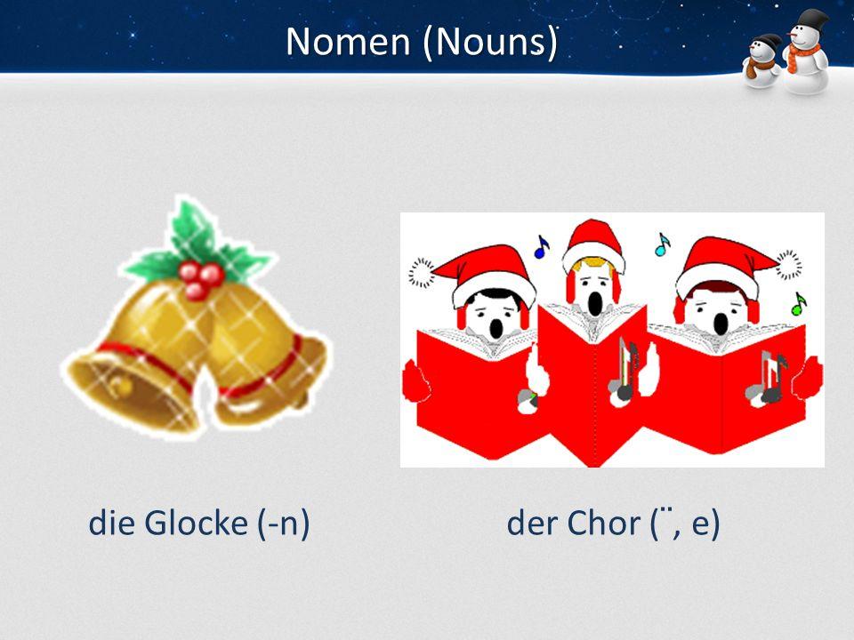 Nomen (Nouns) die Glaskugel (-n)das Geschenk (-e)