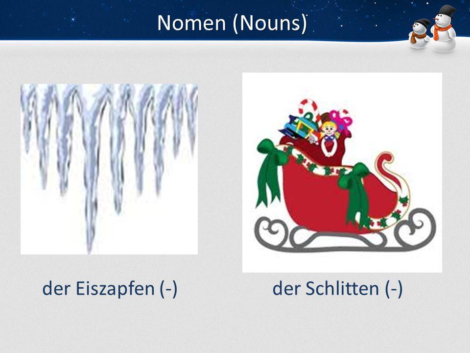 Nomen (Nouns) der Eiszapfen (-)der Schlitten (-)