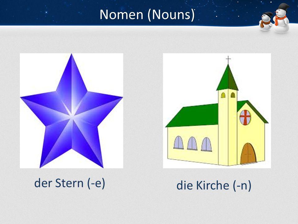 Nomen (Nouns) der Stern (-e) die Kirche (-n)