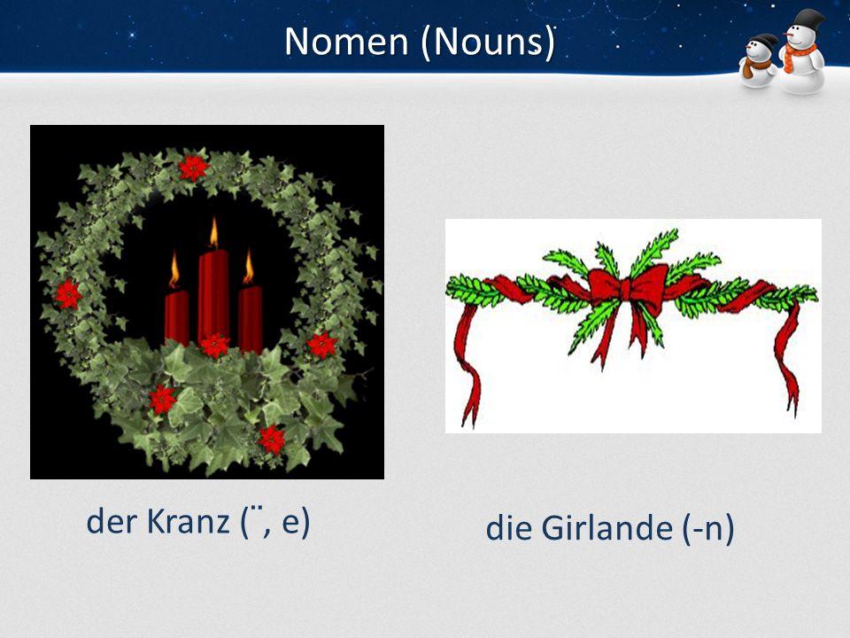Nomen (Nouns) die Kerze (-n) der Strumpf (¨, e)