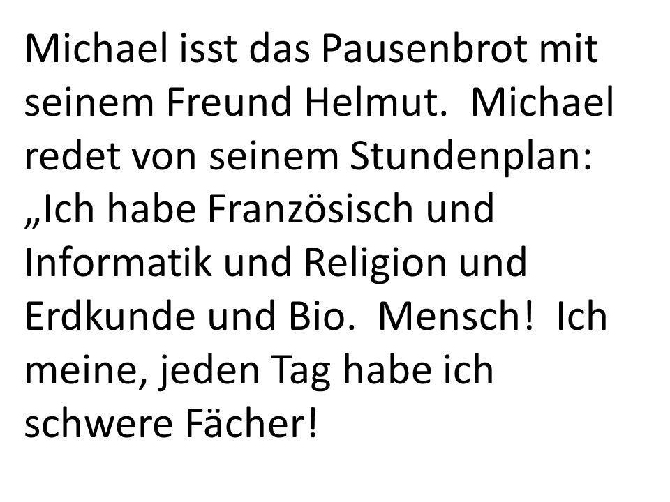 Michael isst das Pausenbrot mit seinem Freund Helmut.