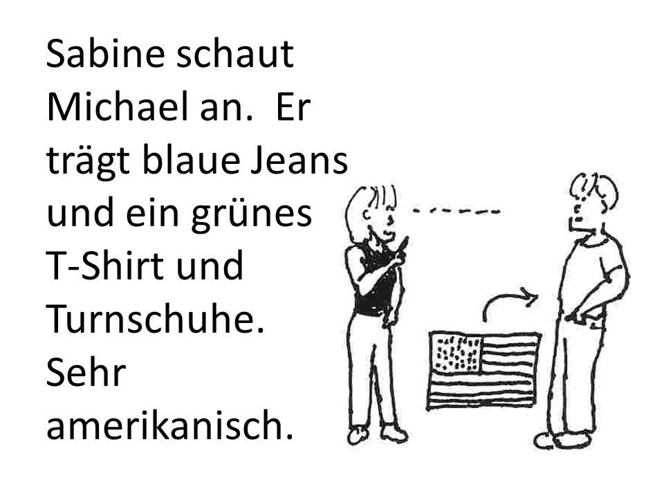 Sabine sagt: Michael, du brauchst einen neuen Mantel.